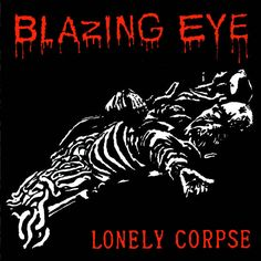 """Got in the Blazing Eye """"Lone...! Order at http://deadtankrecords.com/products/blazing-eye-lonely-corpse-7?utm_campaign=social_autopilot&utm_source=pin&utm_medium=pin Free shipping on US orders over $60"""