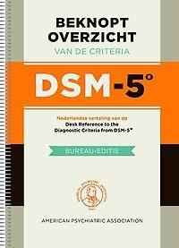 Beknopt overzicht van de criteria van de DSM-5 - Michiel W. Hengeveld - plaatsnr. 606.3/249 #Psychiatrie #Methode