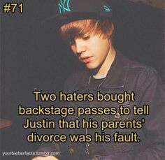 That's so rude and horrible I hate people that r just so rude to him for no reason Justin couldn't have possible made there parents divorce those haters were well just being haters ignore the haters cuz somebody loves ya!! That somebody is us #truebeliebers never leaving for anything love you Jay!!!