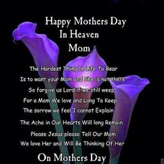Happy Mothers Day in Heaven - Happy heavenly birthday mom quotes from daughter. Get I Miss you mom, missing mom in heaven Poems with Images on Mother's Day. Missing Mom In Heaven, Mom In Heaven Quotes, Mother's Day In Heaven, Mother In Heaven, Heaven Poems, Happy Mother Day Quotes, Mother Quotes, Mom Quotes, Happy Mothers Day Daughter