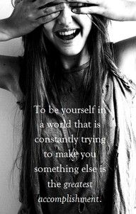 To be yourself in a world that is constantly trying to make you something else is the greatest accomplishment. - Ralph Waldo Emerson