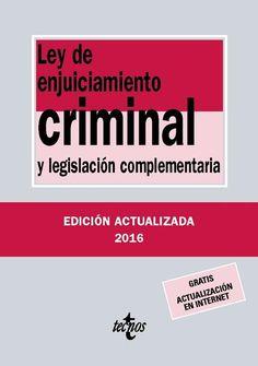 Ley de enjuiciamiento criminal y legislación complementaria.    32ª ed.    Tecnos, 2016