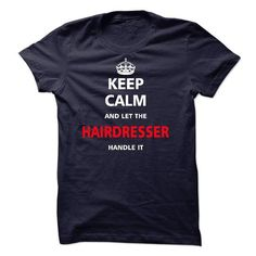 Let the HAIRDRESSER - #gifts for guys #groomsmen gift. LOWEST PRICE => https://www.sunfrog.com/LifeStyle/Let-the-HAIRDRESSER-21658218-Guys.html?68278