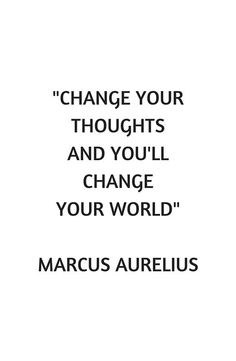 Stoic Philosophy Quote - Change Your Thoughts - Marcus Aurelius 304063412344889509 Life Quotes Love, Wise Quotes, Great Quotes, Words Quotes, Quotes To Live By, Inspirational Quotes, Change Quotes, Peace Quotes, Lyric Quotes