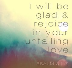 ...Because You have seen my affliction; You have known the troubles of my soul Psalm 31:7