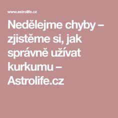 Nedělejme chyby – zjistěme si, jak správně užívat kurkumu – Astrolife.cz