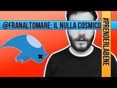 8. #PrenderlaBene - Il nulla cosmico (focus on: @Franaltomare)