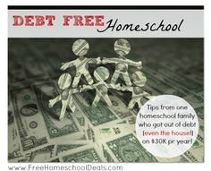 Debt Free Homeschool: Tips from one homeschool family who got out of debt making $30,000 per year