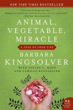 #78- Read 5 Biographies/ Memoirs (5/5) Animal, Vegetable, Miracle by Barbara Kingsolver,