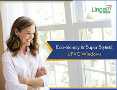 Lingel Windows- Offers Elegant Looking and Eco-Fashionable Window at Affordable Price