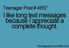 I like long text messages because i appreciate a complete thought. Teenager Quotes, Teenager Posts, Favorite Quotes, Best Quotes, True Quotes, Funny Quotes, Boring Relationship, Funny Messages, Text Messages