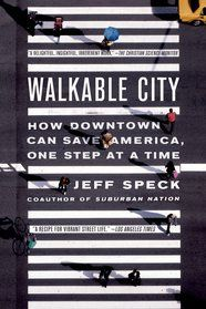 Walkable City by Jeff Speck  Jeff Speck has dedicated his career to determining what makes cities thrive. And he has boiled it down to one key factor: walkability.