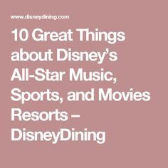 10 Great Things about Disney's All-Star Music, Sports, and Movies Resorts – DisneyDining