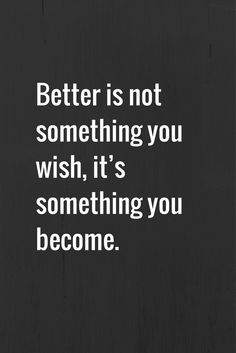 better / motivational quote / inspirational quote, be the best you can be / motivate