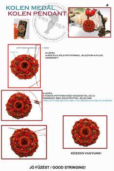 Tutorial:   http://ewagyongyosvilaga.blogspot.com/2011/08/kolen-medal-minta-kolen-pendant-pattern.html   Készítette:   Ewa     (Itt a ...