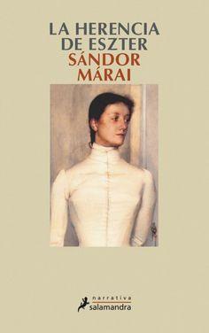 """""""La herencia de Eszter"""" de Sándor Márai. Escrita en 1939, tres años antes de """"El último encuentro"""", con la misma prosa depurada y precisa que ha admirado a miles de lectores, esta novela es una pequeña joya que merece su lugar entre las mejores obras literarias del siglo. «Esta novela de Márai lo tiene todo para gustar a quienes admiraron """"El último encuentro"""".» Siendo así, tengo que leerla..."""
