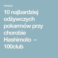 10 najbardziej odżywczych pokarmów przy chorobie Hashimoto – 100club