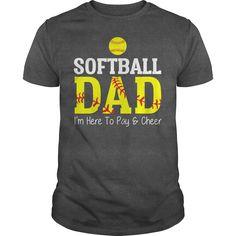 Softball Dad Im Here To Pay and Cheer T Shirt #Softball #shirt