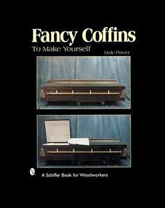 who doesn't want to make their own coffin?