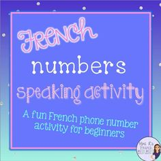 This number speaking activity for French is a practical way for beginners to use their numbers orally and also to associate the numeral with the French word. Counting isn't very fun or practical, and it doesn't help students recognize individual numbers. This FREE speaking activity will help your students memorize their numbers, recognize them when spoken, and practice correct pronunciation all at once!  Click here to see more!
