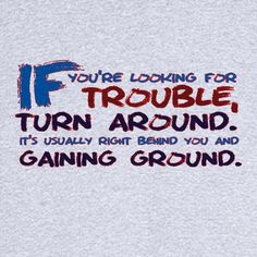 Looking For Trouble Funny Novelty T Shirt Z12728 - Rogue Attire
