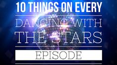 10 things on every episode of Dancing With the Stars