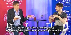 """When Dan spilled his thoughts on the """"friend zone."""" 
