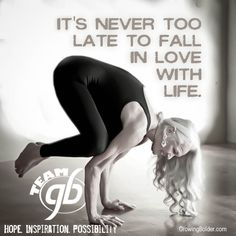 It's never too late to fall in love with life. #yoga #quotes #motivation #fitness