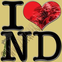"Help make North Dakota greener. Up close ""I [heart] ND"" actually reads ""I love contrabaND"". http://www.cafepress.com/thenaughtynook/9992624"
