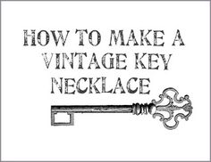 How to make a vintage key necklace! DIY instructions