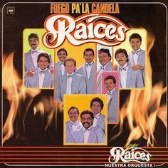 Fuego pa la candela - Grupo Raíces (1987)