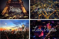 Paris  London  New York  Las Vegas