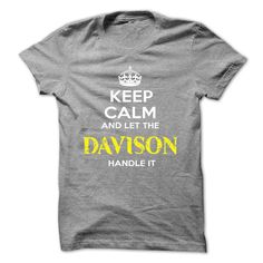 awesome Keep Calm And Let DAVISON Handle It
