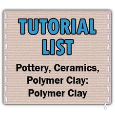 List of Tutorials on Craftster in Polymer Clay