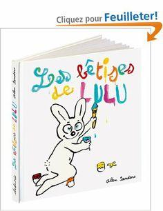 Lulu : Les bêtises de Lulu: Amazon.fr: Alex Sanders: Livres