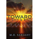 Toward Night's End (Kindle Edition)By M.H. Sargent
