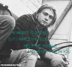 Or, maybe just happy! Kurt wasn't as depressed all the time as most people think. He was happy and joked around quite a bit, until fame stole his soul.