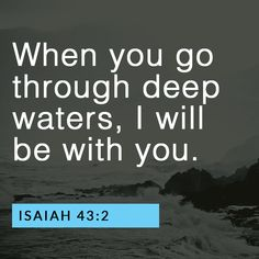 When you go through deep watersCrystina #bible #deepwaters #isaiah #jesus #scripture #trust #verse #withyou
