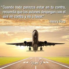 """""""Cuando todo parezca estar en tu contra, recuerda que los aviones despegan con el aire en contra y no a favor."""" #HenryFord #quotes #frases"""