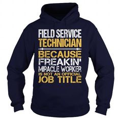 Awesome Tee For Field Service Technician T Shirts, Hoodies. Get it now ==► https://www.sunfrog.com/LifeStyle/Awesome-Tee-For-Field-Service-Technician-96492768-Navy-Blue-Hoodie.html?41382