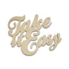 TAKE IT EASY wooden inscription - Rabose Workshop  Wooden, 3D inscription made of plywood.
