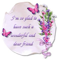 I'm so glad to have such a wonderful and dear friend friendship other friend friendship quote friend quote graphic