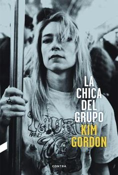 Buy La chica del grupo by Kim Gordon, Montse Ballesteros Cano and Read this Book on Kobo's Free Apps. Discover Kobo's Vast Collection of Ebooks and Audiobooks Today - Over 4 Million Titles! Kim Gordon, Patti Smith, Janis Joplin, Kurt Cobain, Gossip Girl, Cgi, Musical, Einstein, My Books