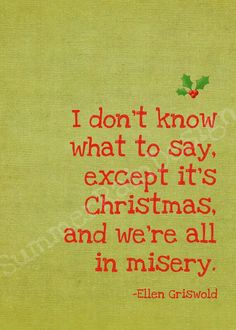 More Christmas vacation humor Christmas Time Is Here, Little Christmas, Christmas Movies, Christmas Humor, Holiday Fun, Christmas Holidays, Funny Christmas Movie Quotes, Christmas Party Quotes, Xmas Quotes