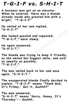 I'm not a blonde joke fan, but this one made me laugh, it's SO me!!!! Bahaaaahaaaahaa!