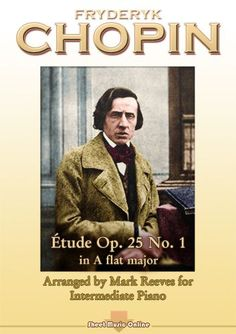 Download Chopin Etude Op 25 No 1 in A flat major arranged for Intermediate Piano - Sheet Music Online Download Sheet Music, Free Sheet Music, Piano Sheet Music, String Quartet, Music Online, Piece Of Music, Pop Songs, Recital, Choir