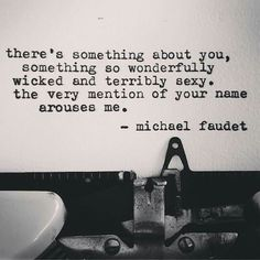 ~Michael Faudet~ I love his work! R M Drake, Françoise Sagan, My Sun And Stars, Something About You, Thats The Way, Love Notes, Hopeless Romantic, My Guy, Word Porn
