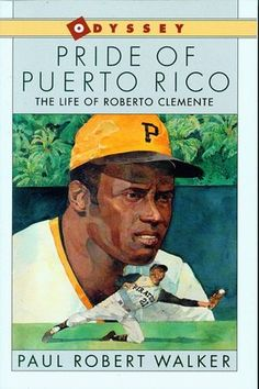 Pride of Puerto Rico: The Life of Roberto Clemente  this was the first book I read about Roberto Clemente. I loved it.