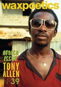 Wax Poetics Magazine: Issue 39B  [2010] - Toney Allen