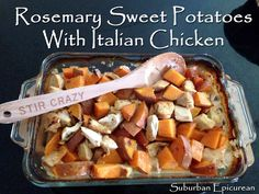 Suburban Epicurean: Rosemary Sweet Potatoes and Italian Chicken